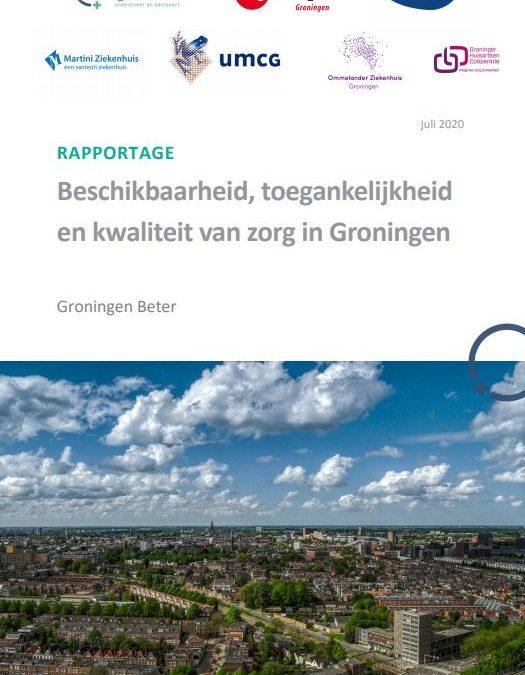 Groningen Beter, een onderzoek naar de beschikbaarheid, toegankelijkheid en kwaliteit van zorg in de provincie Groningen